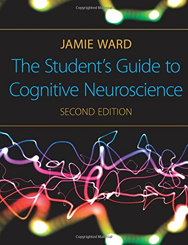 The Student's Guide to Cognitive Neuroscience, 2nd Edition By Jamie Ward (University of Sussex, UK)
