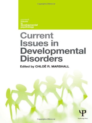 Current Issues in Developmental Disorders By Chloe R. Marshall