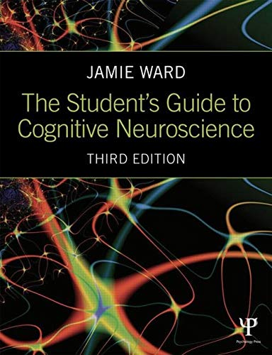 The Student's Guide to Cognitive Neuroscience by Jamie Ward (University of Sussex, UK)
