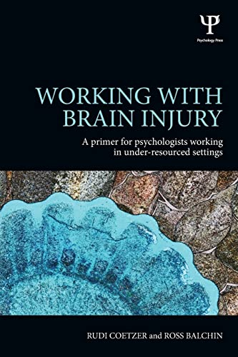 Working with Brain Injury: A primer for psychologists working in under-resourced settings by Rudi Coetzer (North Wales Brain Injury Service, Colwyn Bay Hospital, UK)