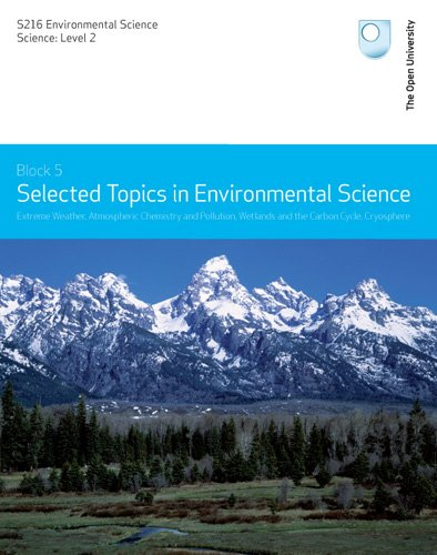 Extreme Weather, Atmospheric Chemistry and Pollution, Wetlands and the Carbon Cycle, Cryosphere By R. Reynolds