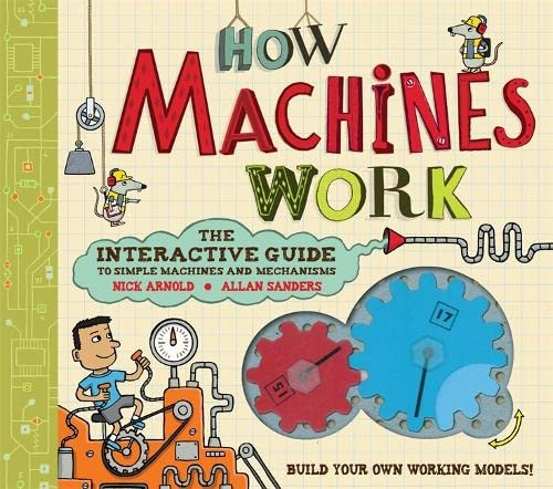 How Machines Work By Allan Sanders (Illustrator)