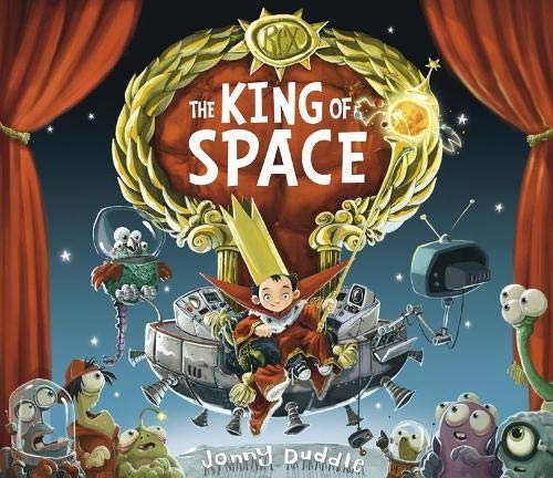 The King of Space By Jonny Duddle