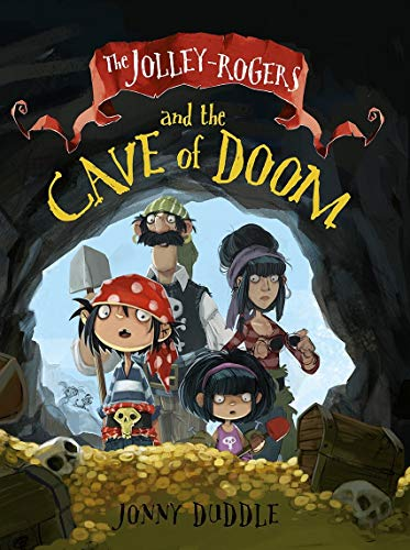 The Jolley-Rogers and the Cave of Doom By Jonny Duddle