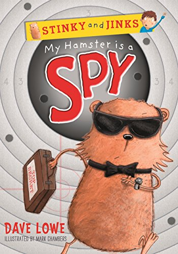 My Hamster is a Spy by Dave Lowe