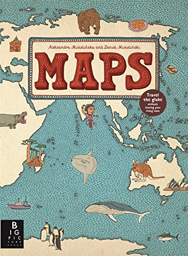 Maps By Illustrated by Aleksandra Mizielinski