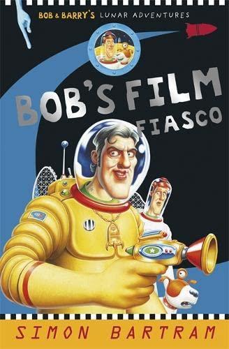 Bob's Film Fiasco By Simon Bartram