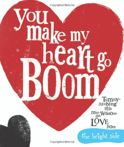 You Make My Heart Go Boom! by Rachel Bright