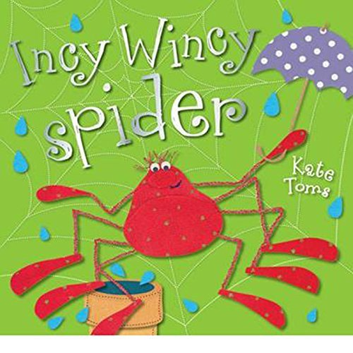 Incy Wincy Spider (Kate Toms Picture Books)