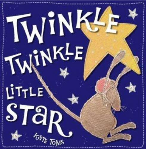 Twinkle Twinkle Little Star by Kate Toms