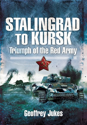 Stalingrad to Kursk: Triumph of the Red Army By Geoffrey Jukes