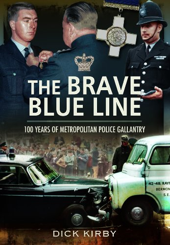 Brave Blue Line: 100 Years of Metropolitan Police Gallantry By Dick Kirby