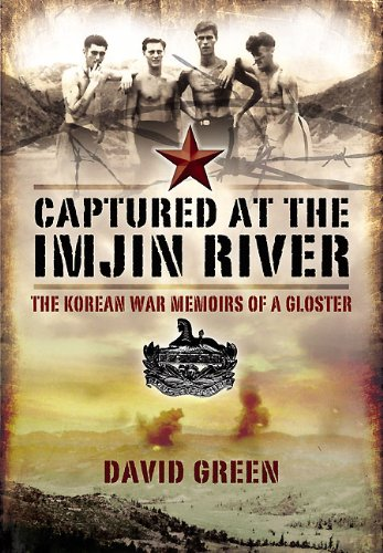 Captured at the Imjin River: the Korean War Memoirs of a Gloster By David Green