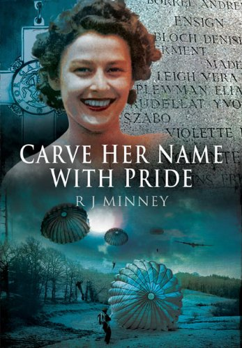 Carve Her Name with Pride By R.,J. Minney