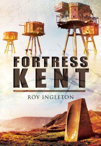Fortress Kent By Roy Ingleton