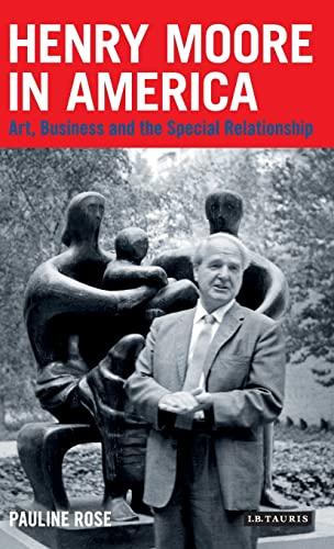 Henry Moore in America By Pauline Rose