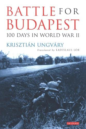 Battle for Budapest By Krisztian Ungvary