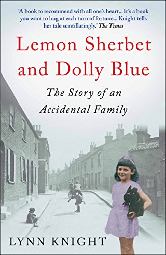 Lemon Sherbet and Dolly Blue: The Story of an Accidental Family by Lynn Knight