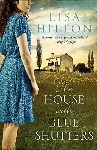 The House with Blue Shutters By Lisa Hilton