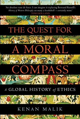 The Quest for a Moral Compass: A Global History of Ethics By Kenan Malik (Author)