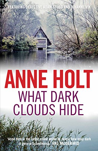 What Dark Clouds Hide By Anne Holt (Author)