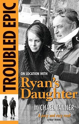 Troubled Epic: On Location with Ryan's Daughter By Michael Tanner