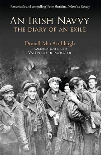 An Irish Navvy: The Diary of an Exile By Donall MacAmhlaigh