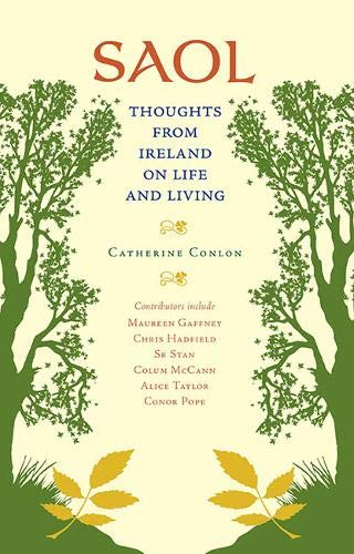 Saol: Thoughts from Ireland on Life and Living by Catherine Conlon
