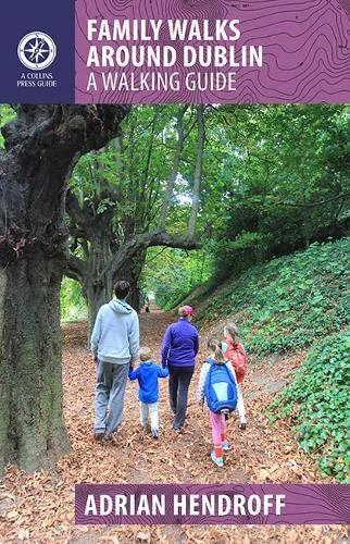 Family Walks Around Dublin By Adrian Hendroff