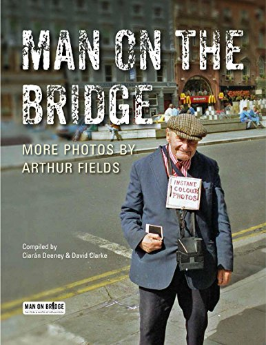 Man on the Bridge By Compiled by Ciaran Deeney
