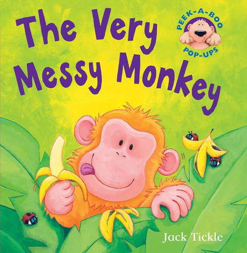 The Very Messy Monkey by Jack Tickle