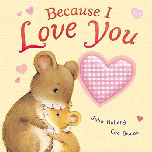 Because I Love You By Julia Hubery