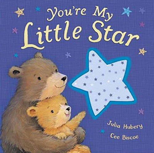 You're My Little Star By Julia Hubery