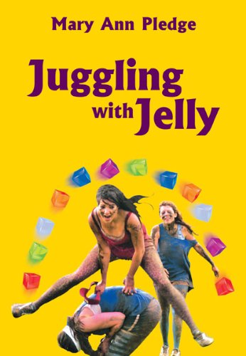 Juggling With Jelly By Mary Ann Pledge