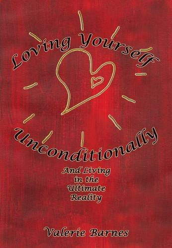 Loving Yourself Unconditionally By Valerie Barnes