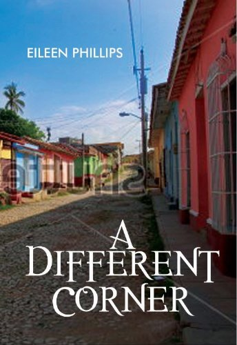 A Different Corner By Eileen Phillips