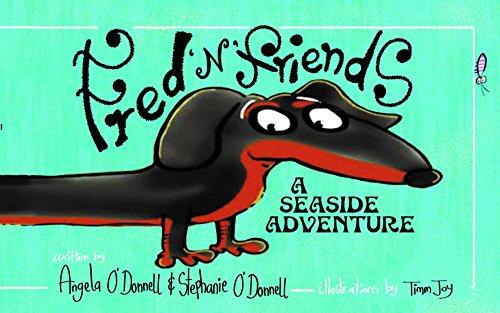 Fred 'n' Friends - A Seaside Adventure: 2 by Angela O'Donnell & Stephanie O'Donn