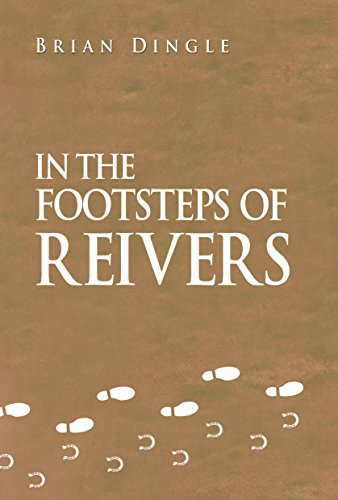 In the Footsteps of Reivers By Brian Dingle
