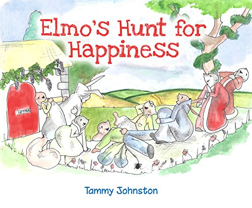 Elmo's Hunt For Happiness By Tammy Johnston