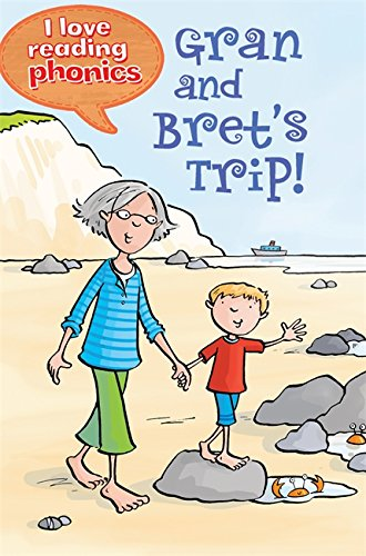 I Love Reading Phonics Level 1: Gran and Bret's Trip! By Isabel Crawford