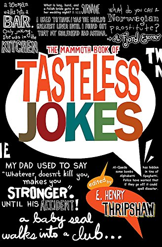 The Mammoth Book of Tasteless Jokes by E. Henry Thripshaw