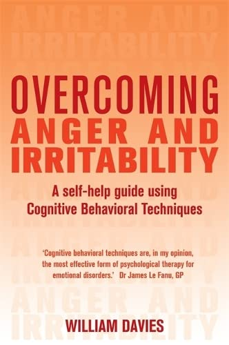 Overcoming Anger and Irritability, 1st Edition By Dr William Davies