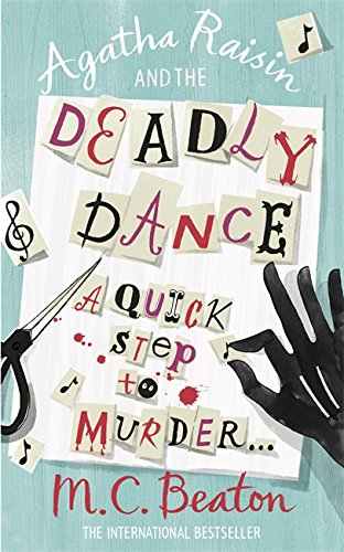 Agatha Raisin and the Deadly Dance by M. C. Beaton