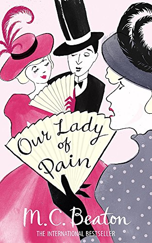Our Lady of Pain (Edwardian Murder Mysteries) By M. C. Beaton