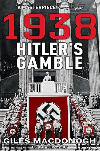 1938: Hitler's Gamble by Giles MacDonogh