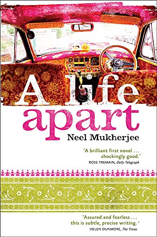 A Life Apart By Neel Mukherjee