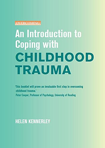 An Introduction to Coping with Childhood Trauma (Overcoming) By Helen Kennerley