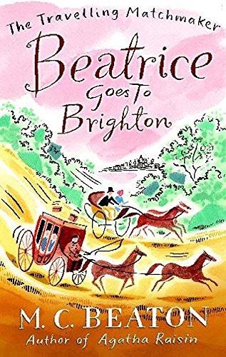 Beatrice Goes to Brighton By M.C. Beaton