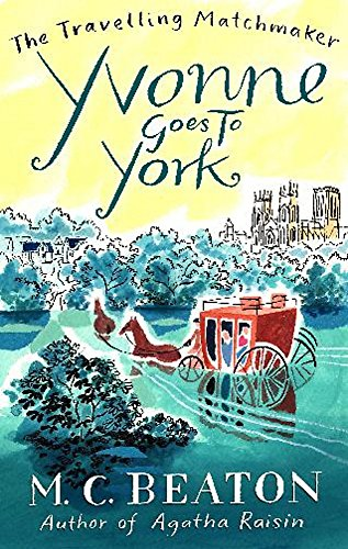 Yvonne Goes to York by M. C. Beaton