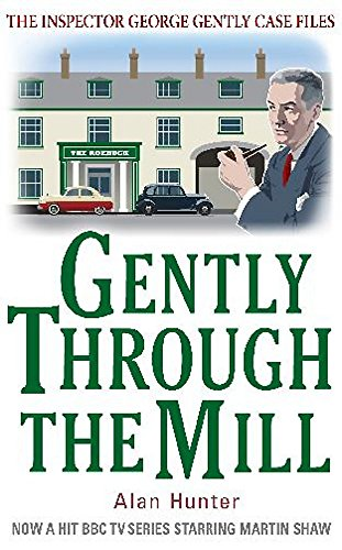 Gently Through the Mill (George Gently) By Mr. Alan Hunter